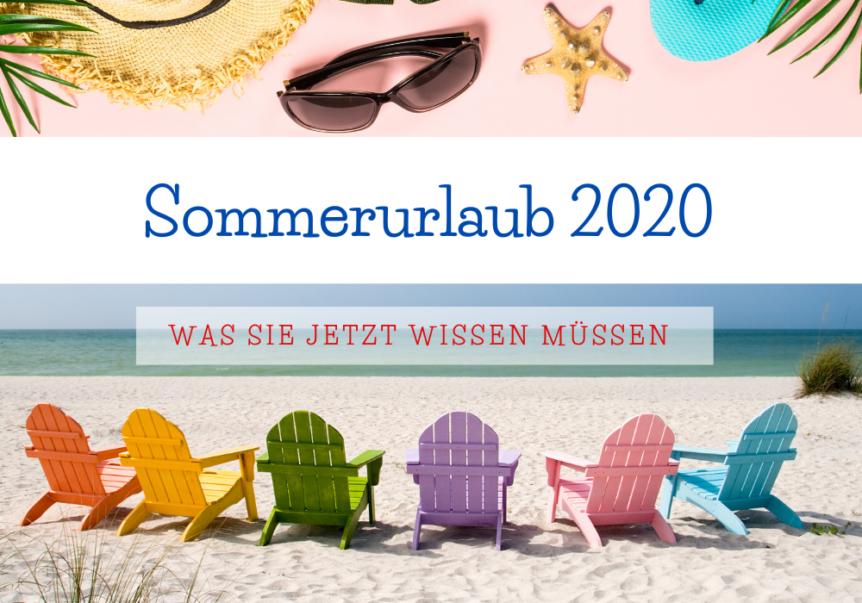 Sommer-Urlaub 2020- was sie jetzt wissen müssen